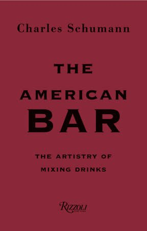 Rizzoli The American Bar: The Artistry of Mixing Drinks