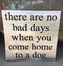 No Bad Days w Dog Handmade Metal Sign