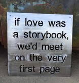 If Love Storybook Handmade Metal Sign