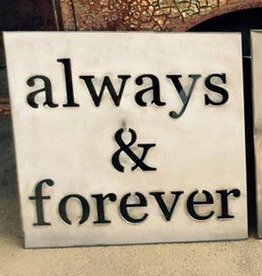Always and Forever Handmade Metal Sign
