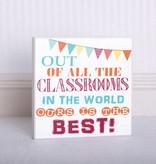 Fleurish Home Best Classroom Sign 10x10