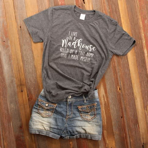 Madhouse...Tiny Army Quote Tee
