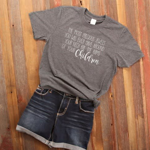 Most Precious Jewels Quote Tee