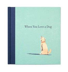 Fleurish Home When You Love a Dog Book
