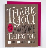 """""""Thank You For The Awesome Thing You: Did, Said, Are."""""""