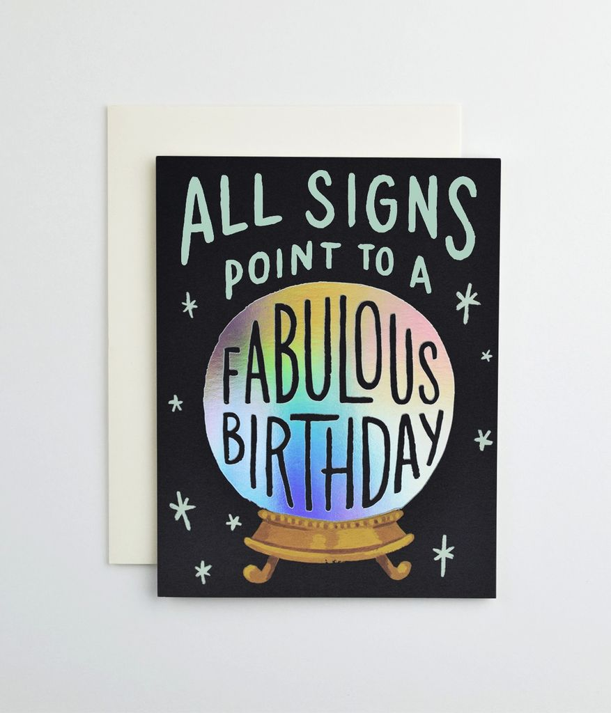 """All Signs Point To A Fabulous Birthday"""
