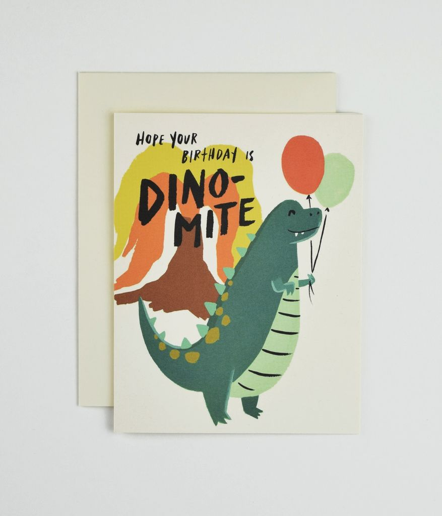 """Hope Your Birthday Is Dino-Mite"""