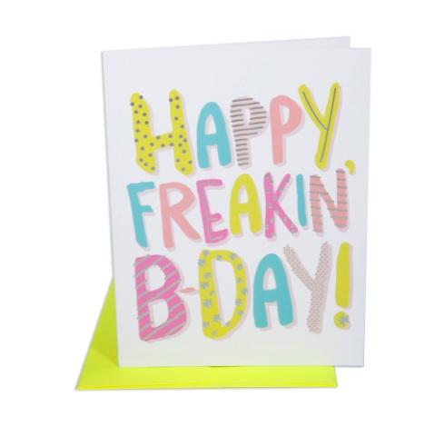 """""""Happy Freakin' B-Day!"""""""