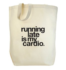 Running Late is My Cardio Tote