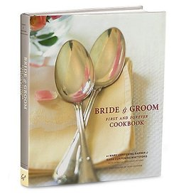 Wedding The Bride & Groom First and Forever Cookbook
