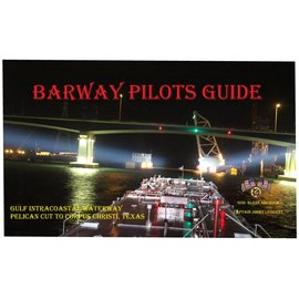BRW BRW Barway Pilots Guide - Pelican Cut to Corpus Christi 2017 Revised Edition 1.1