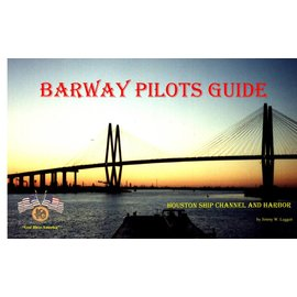 BRW Barway Pilots Guide - Houston Ship Channel & Harbor 2016