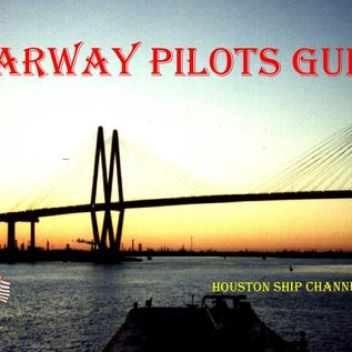 BRW BRW Barway Pilots Guide - Houston Ship Channel & Harbor 2017