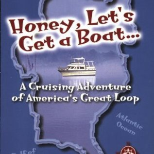 RAV Honey, Let's Get a Boat... A Cruising Adventure of America's Great Loop