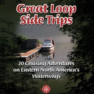 RAV Great Loop Side Trips: 20 Cruising Adventures on Eastern North America's Waterways