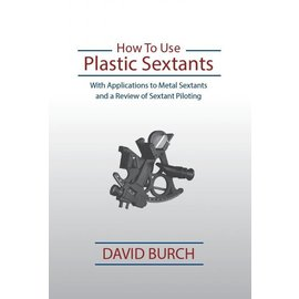 SSN How to Use Plastic Sextants: With Applications to Metal Sextants and a Review of Sextant Piloting