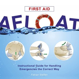 SCF First Aid Afloat: Instructional Guide to Handling Emergencies in the Correct Way
