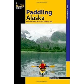 PRC Paddling Alaska: A Guide To The State's Classic Paddling Trips (Paddling Series)