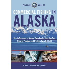 PRC The Big Bucks Guide To Commercial Fishing In Alaska