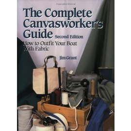 The Complete Canvasworker's Guide: How to Outfit Your Boat With Cloth 2ED