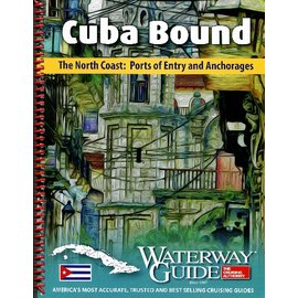 WG Cuba Bound - The North Coast: Ports of Entry and Anchorages