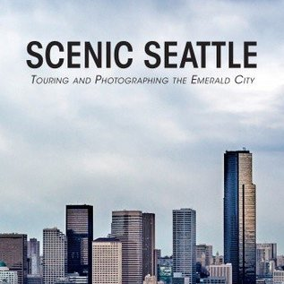 SCF Scenic Seattle: Touring and Photographing the Emerald City