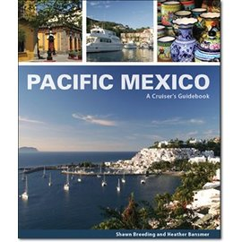 Pacific Mexico, a Cruiser's Guidebook 1st Edition