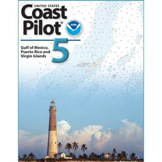 NOS Coast Pilot 5: 45E/2017 Gulf of Mexico, Puerto Rico, and Virgin Island