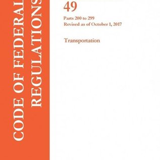 GPO CFR49 Volume 4 Parts 200-299 Transportation 2017
