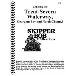 SKI Cruising the Trent Severn, Georgian Bay, North Channel Skipper Bob Cruising Guide 17th edition