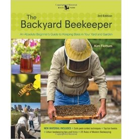 Backyard Beekeeper, The: An Absoulute Beginner's Guide to Keeping Bees In Your Yard & Garden