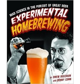 Experimental Homebrewing: Mad Science in the Persuit of Great Beer