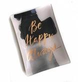 Be Happy Always Dish