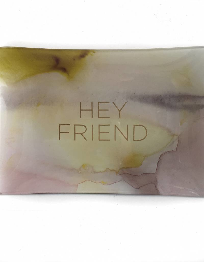 Hey Friend Dish