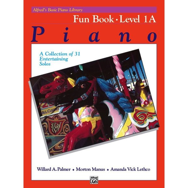 Alfred Music Alfred's Basic Piano Course Fun Book 1A