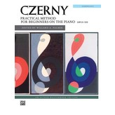 Alfred Music Czerny - Practical Method for Beginners on the Piano, Opus 599 (Complete)