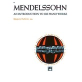 Alfred Music Mendelssohn - An Introduction to His Piano Works