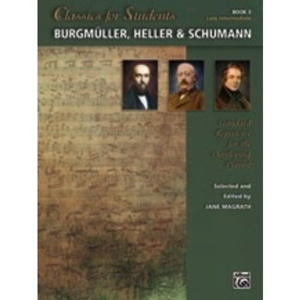Alfred Music Classics for Students: Burgmüller, Heller & Schumann, Book 3