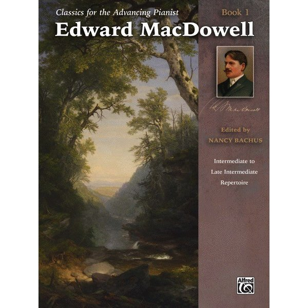Alfred Music Classics for the Advancing Pianist: Edward MacDowell, Book 1