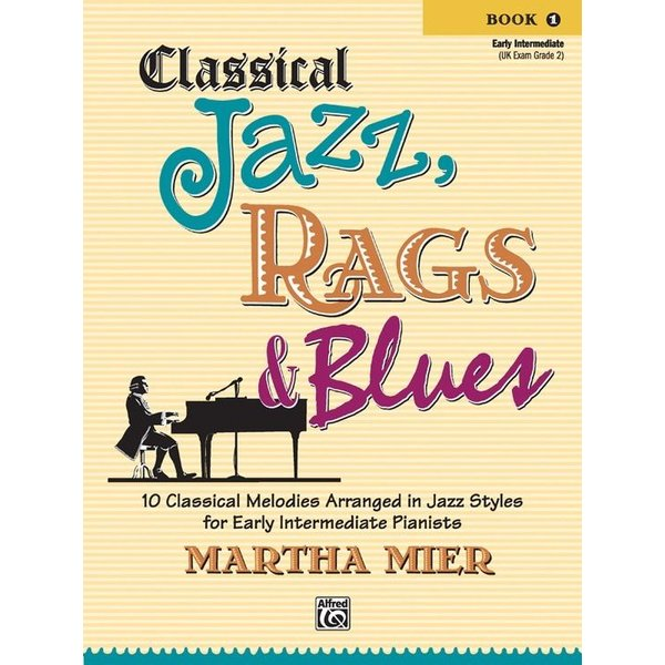 Alfred Music Classical Jazz, Rags & Blues, Book 1