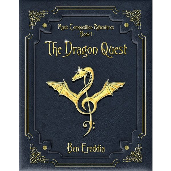 Bonsai Books Music Composition Adventures - Book 1: The Dragon Quest