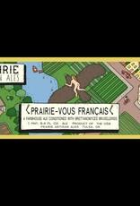 PRAIRIE Artisan Ales 'Prairie-Vous Francais' Farmhouse Ale 750ml