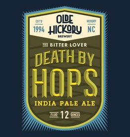 Olde Hickory 'Death by Hops' IPA 12oz Sgl