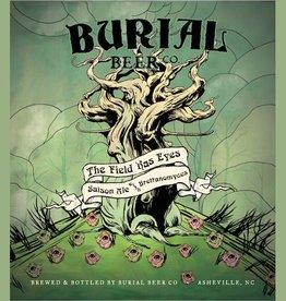 Burial x Three Taverns x Verzet 'Field Has Eyes' Saison w/ Brettanomyces 750mL
