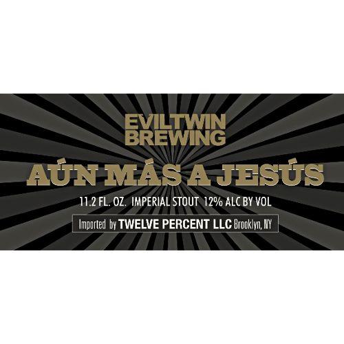 Evil Twin 'Aun Mas a Jesus' Imperial Stout 11.2oz Sgl