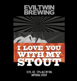 Evil Twin 'I Love You With My Stout' 12oz Sgl
