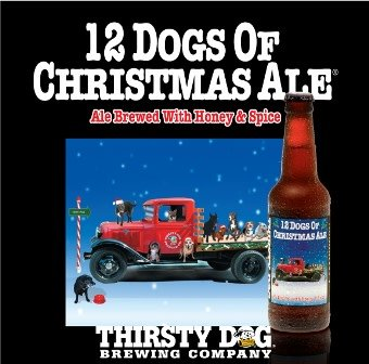 Thirsty Dog '12 Dogs of Christmas' Ale Brewed w/ Honey & Spices 12oz Sgl