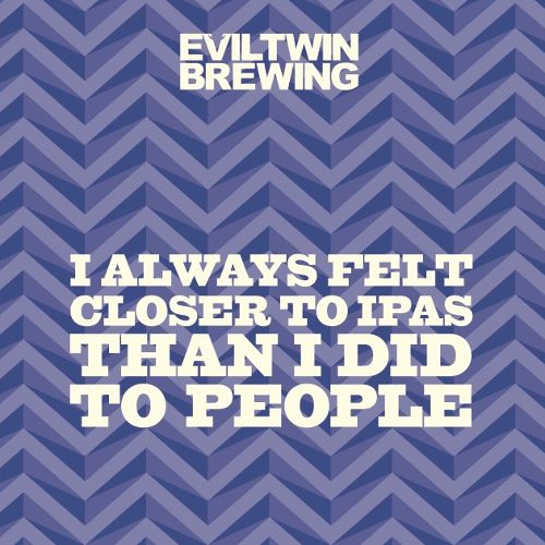 Evil Twin ' I've Always Felt Closer IPA Than I Did to People' Double Dry Hopped IPA 16oz Sgl (Can)