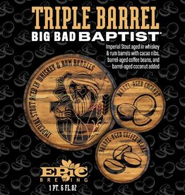 Epic 'Triple Barrel Big Bad Baptist' Imperial Stout 22oz
