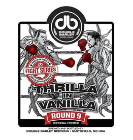 Double Barley 'Thrilla in Vanilla - Round 9' 22oz